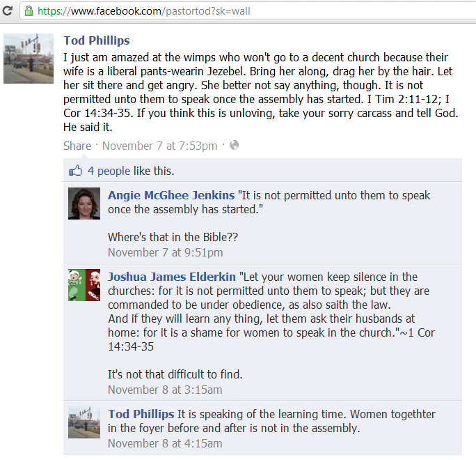 """Pastor Tod Phillips, Sioux Falls, tells men to drag """"liberal pants-wearin Jezebel"""" wives to his church. Facebook post, November 6, 2011."""