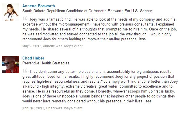 Clients Annette Bosworth and Chad Haber recommend Joey Burzynski on LinkedIn, spring 2013.